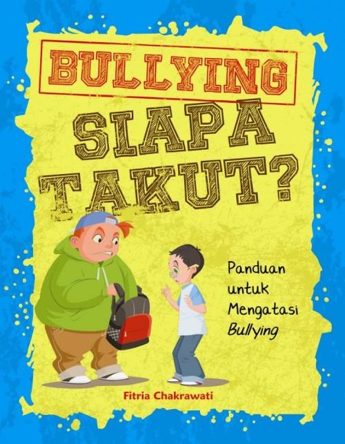 Bullying, Siapa Takut?