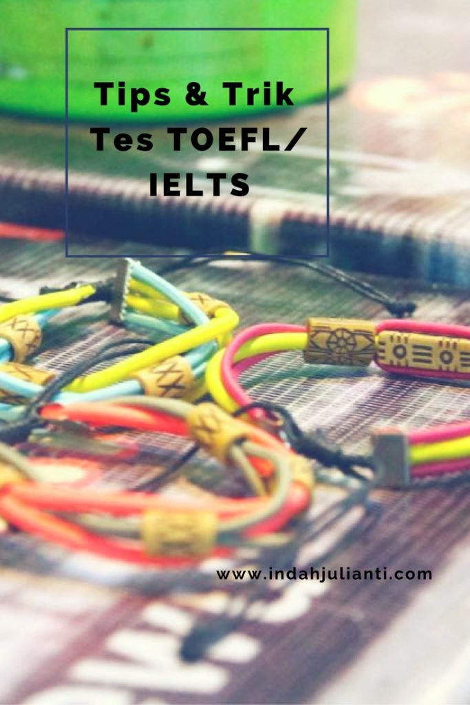 Tes TOEFL & IELTS: Tips dan Triknya